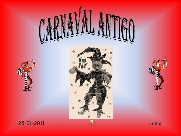 CARNAVAL ANTIGO<br />Luzia<br />25-01-2011<br />