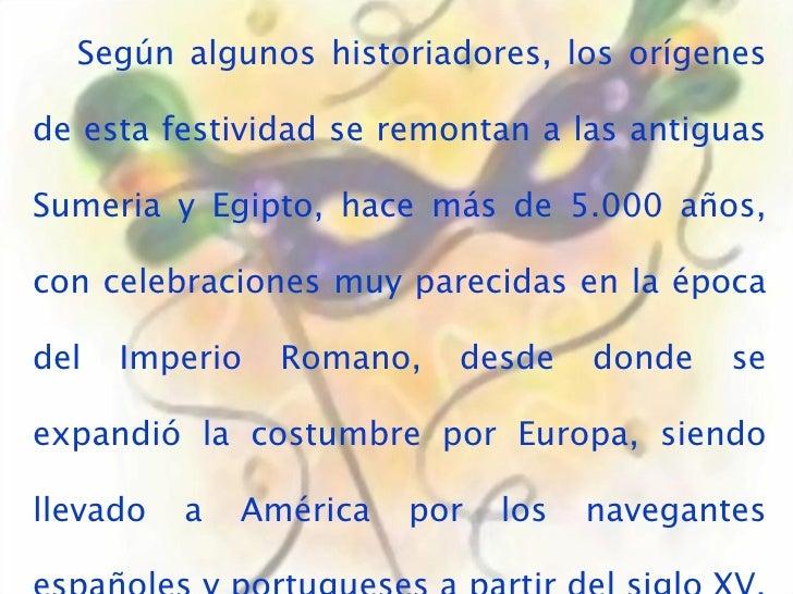 Según algunos historiadores, los orígenes de esta festividad se remontan a las antiguas Sumeria y Egipto, hace más de 5.00...