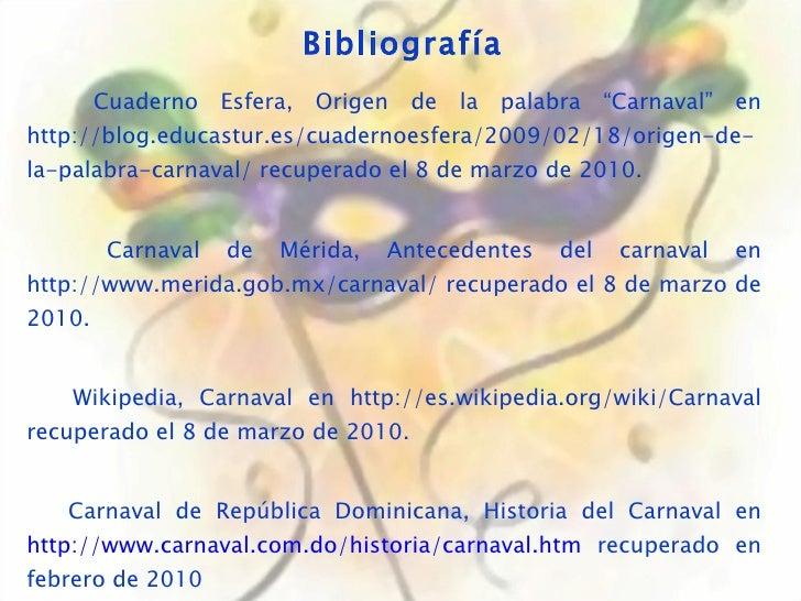 """Bibliografía Cuaderno Esfera, Origen de la palabra """"Carnaval"""" en http://blog.educastur.es/cuadernoesfera/2009/02/18/origen..."""