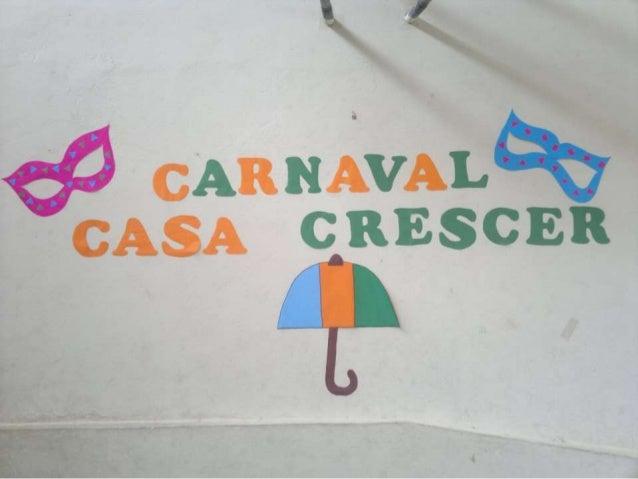 Carnaval da casa crescer 2014