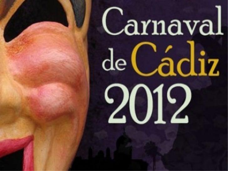 El concurso de carnavales de cádiz se compone de cuatro        modalidades :           Coros          Cuartetos         Ch...