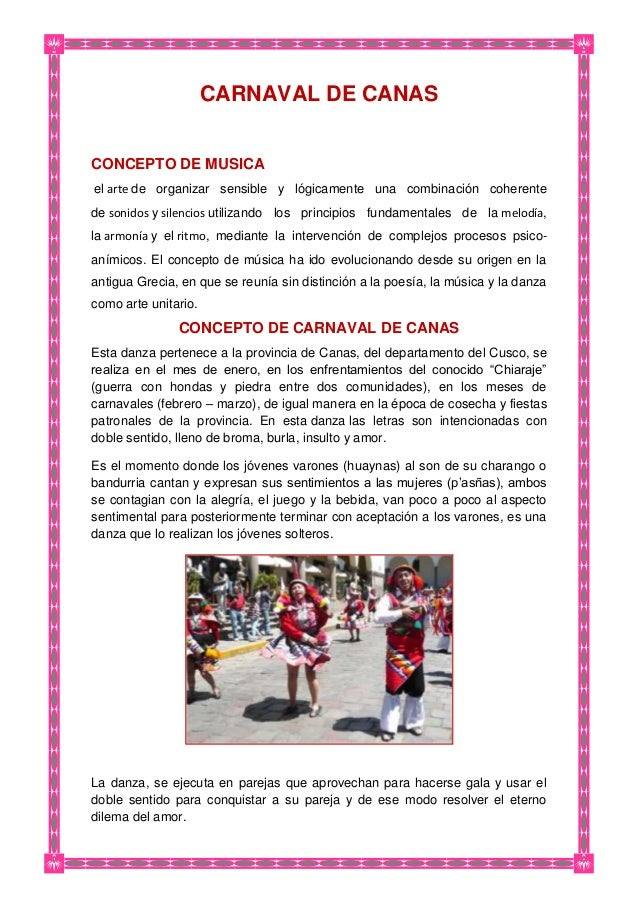 CARNAVAL DE CANAS CONCEPTO DE MUSICA el arte de organizar sensible y lógicamente una combinación coherente de sonidos y si...