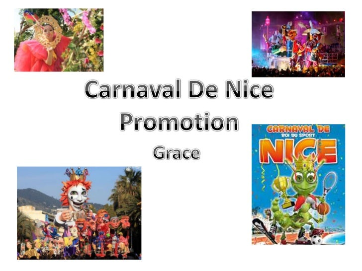 • The carnival takes place on 17th February to  4th March 2012.• The carnival takes place in Nice, France.• 20 floats in t...