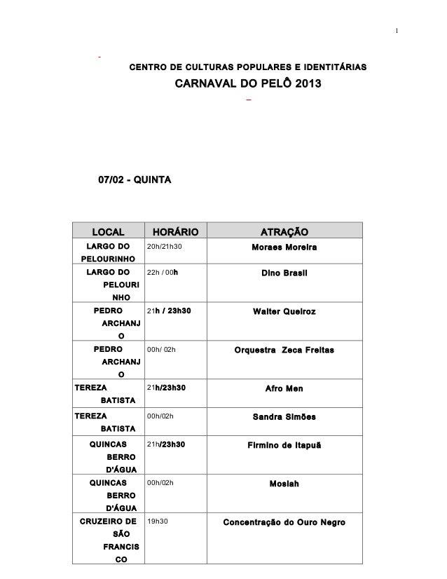 1               CENTRO DE CULTURAS POPULARES E IDENTITÁRIAS                            CARNAVAL DO PELÔ 2013    07/02 - QU...