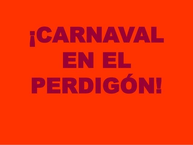 ¡CARNAVAL   EN ELPERDIGÓN!