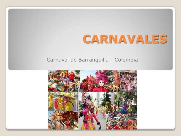 CARNAVALES<br />Carnaval de Barranquilla - Colombia<br />