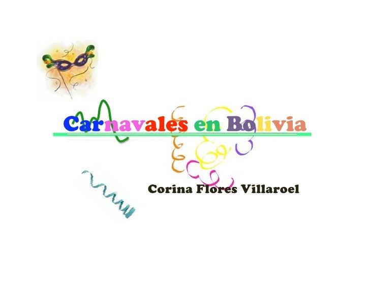 Carnavales en Bolivia<br />Corina Flores Villaroel<br />