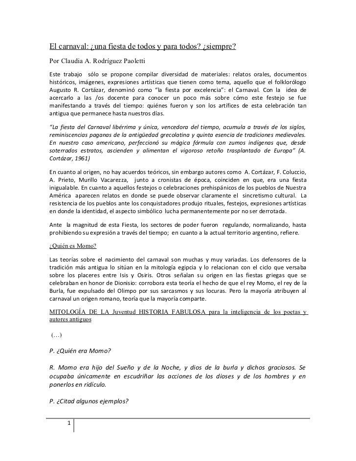 El carnaval: ¿una fiesta de todos y para todos? ¿siempre?Por Claudia A. Rodríguez PaolettiEste trabajo sólo se propone com...