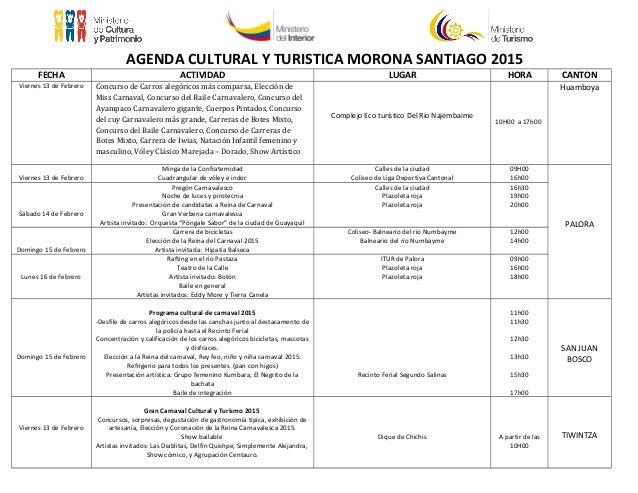 AGENDA CULTURAL Y TURISTICA MORONA SANTIAGO 2015 FECHA ACTIVIDAD LUGAR HORA CANTON Viernes 13 de Febrero Concurso de Carro...