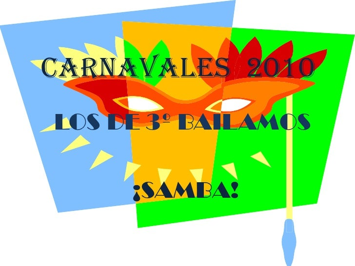 CARNAVALES  2010<br />LOS DE 3º BAILAMOS<br />¡SAMBA!<br />