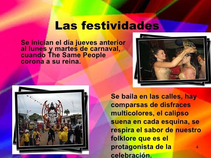 Las festividades <ul><li>Se inician el día jueves anterior al lunes y martes de carnaval, cuando The Same People corona a ...