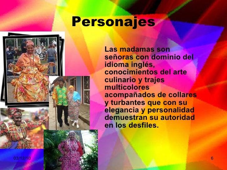 Personajes <ul><li>Las madamas son señoras con dominio del idioma inglés, conocimientos del arte culinario y trajes multic...