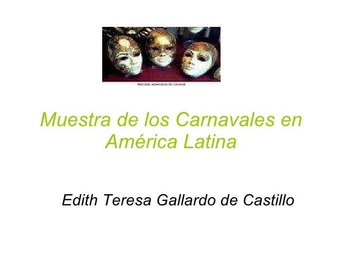 Muestra de los Carnavales en América Latina Edith Teresa Gallardo de Castillo