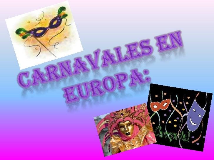 Carnavales en Europa:<br />