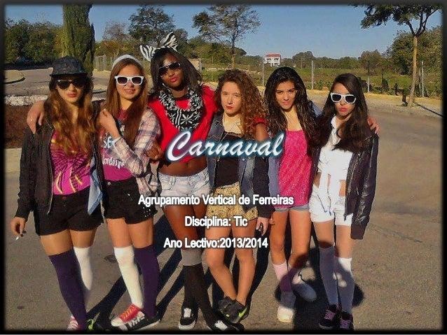 • Neste Carnaval só as raparigas da turma é que foram ao desfile.  • Os rapazes ficaram a trabalhar no bar CEF. • O carnav...