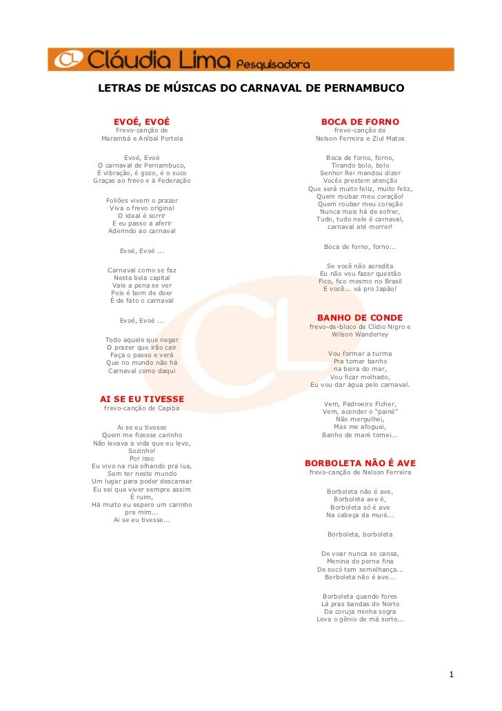 LETRAS DE MÚSICAS DO CARNAVAL DE PERNAMBUCO      EVOÉ, EVOÉ                      BOCA DE FORNO      Frevo-canção de       ...