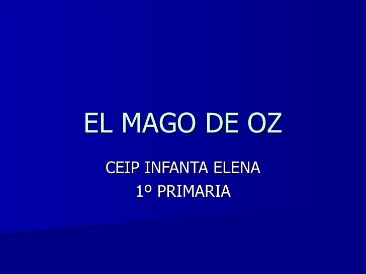 EL MAGO DE OZ CEIP INFANTA ELENA 1º PRIMARIA