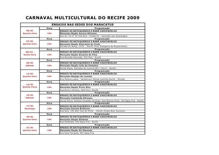 CARNAVAL MULTICULTURAL DO RECIFE 2009                      ENSAIOS NAS SEDES DOS MARACATUS                Hora            ...