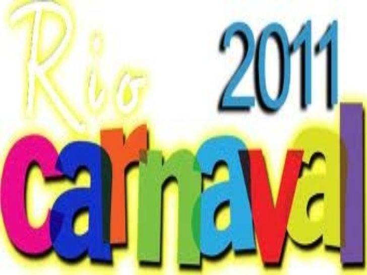 • O Carnaval é a principal festa popular do Brasil,  sendo o carnaval do Rio de Janeiro o mais rico e  conhecido, atraindo...