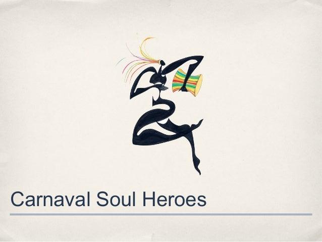 Carnaval Soul Heroes
