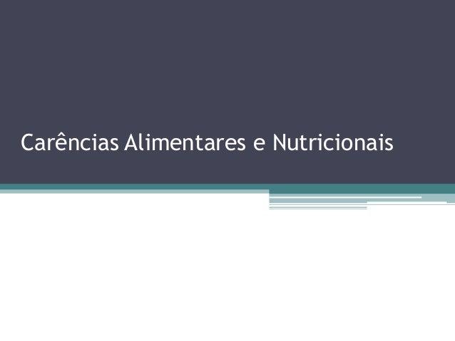 Carências Alimentares e Nutricionais