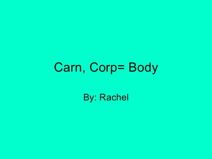 Carn, Corp= Body By: Rachel