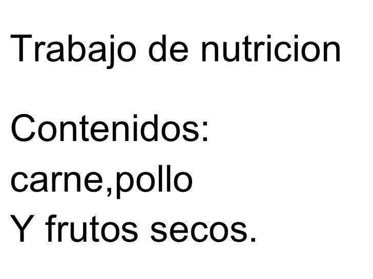 Trabajo de nutricion Contenidos: carne,pollo Y frutos secos.