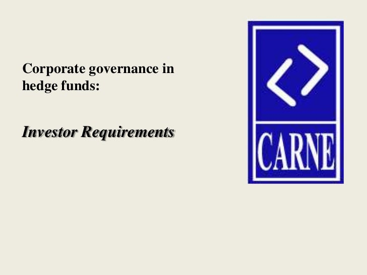 Corporate governance inhedge funds:Investor Requirements