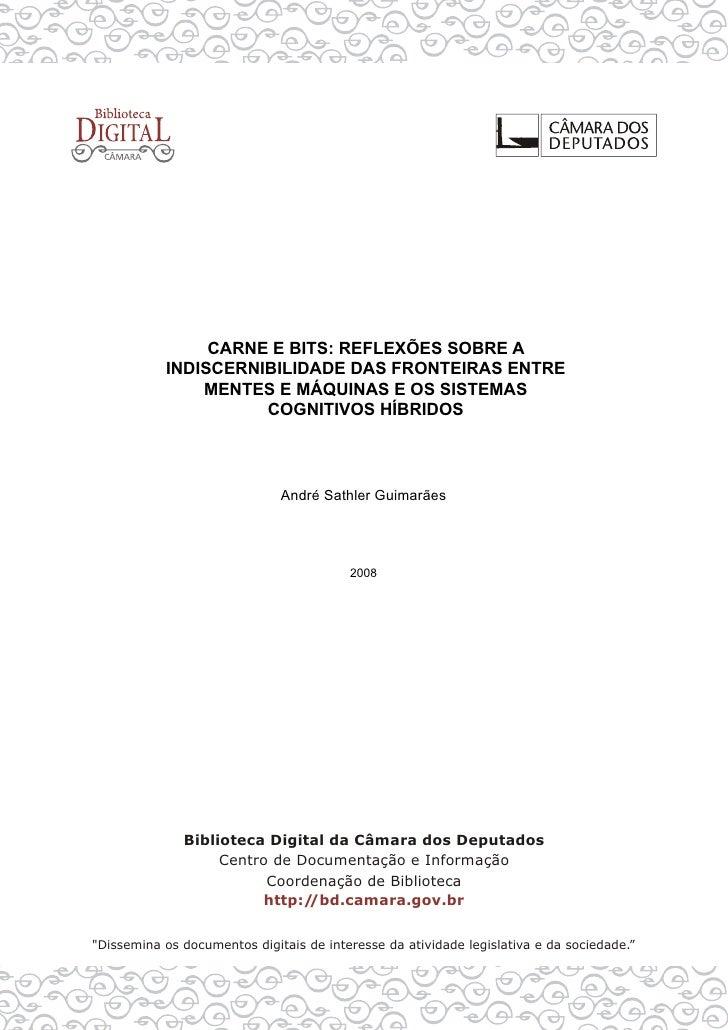 CARNE E BITS: REFLEXÕES SOBRE AINDISCERNIBILIDADE DAS FRONTEIRAS ENTRE    MENTES E MÁQUINAS E OS SISTEMAS          COGNITI...