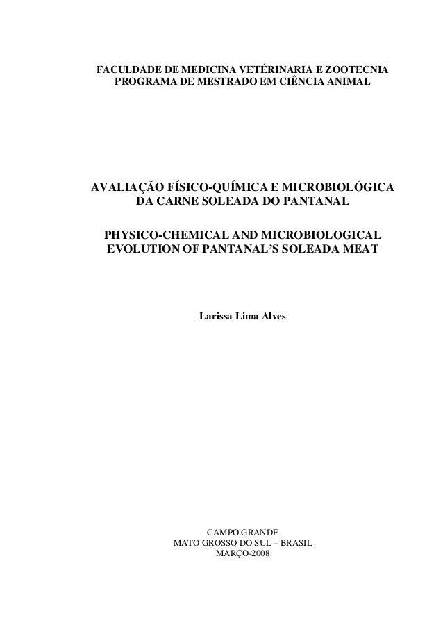 FACULDADE DE MEDICINA VETÉRINARIA E ZOOTECNIA PROGRAMA DE MESTRADO EM CIÊNCIA ANIMAL AVALIAÇÃO FÍSICO-QUÍMICA E MICROBIOLÓ...