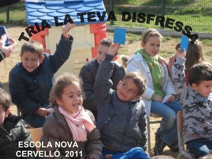 ESCOLA NOVA  CERVELLÓ  2011 TRIA LA TEVA DISFRESSA