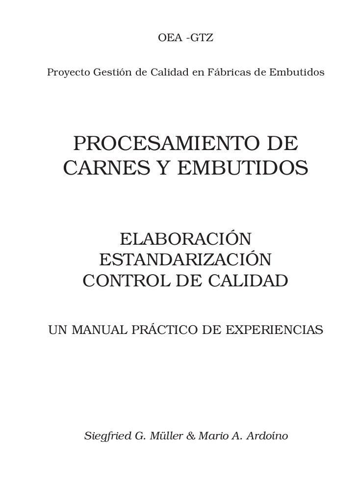 OEA -GTZProyecto Gestión de Calidad en Fábricas de Embutidos   PROCESAMIENTO DE  CARNES Y EMBUTIDOS         ELABORACIÓN   ...