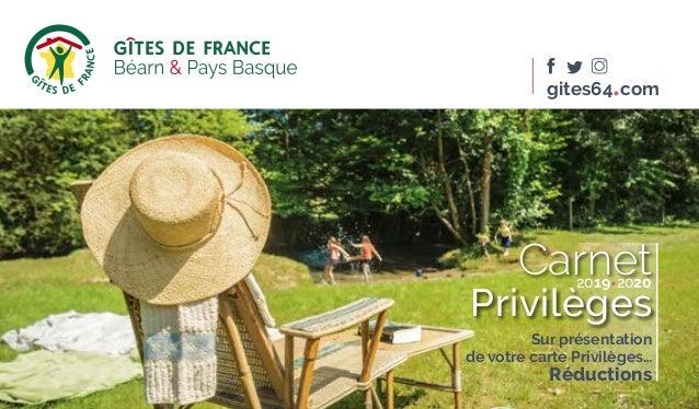 gites64•com Carnet Privilèges 2019•2020 Sur présentation de votre carte Privilèges… Réductions