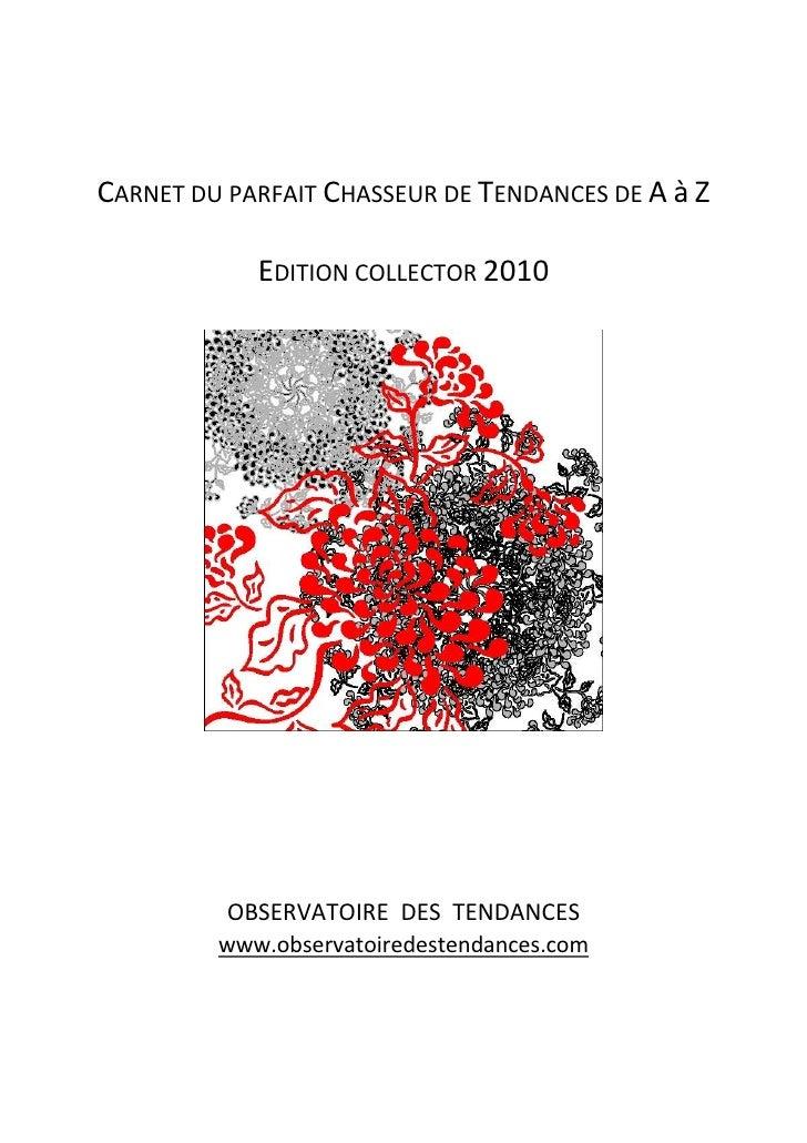 CARNET DU PARFAIT CHASSEUR DE TENDANCES DE A à Z              EDITION COLLECTOR 2010               OBSERVATOIRE DES TENDAN...