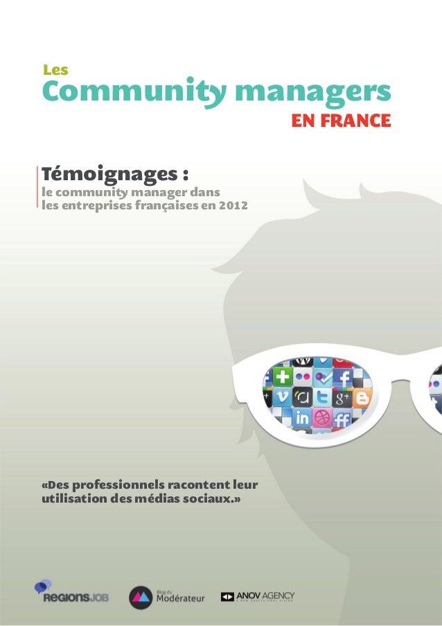 Témoignages : le community manager dans les entreprises françaises en 2012 «Des professionnels racontent leur utilisation ...