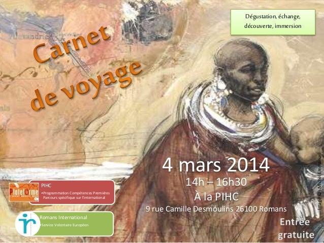 4 mars 2014 PIHC •Programmation Compétences Premières Parcours spécifique sur l'international  14h – 16h30 À la PIHC  9 ru...