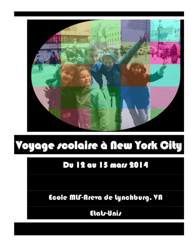 Voyage scolaire à New York City Du 12 au 15 mars 2014 Ecole MLF-Areva de Lynchburg, VA Etats-Unis