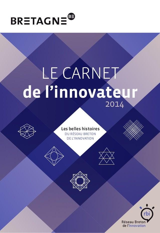 Le carnet  de l'innovateur  2014  Les belles histoires  du Réseau breton  de l'innovation