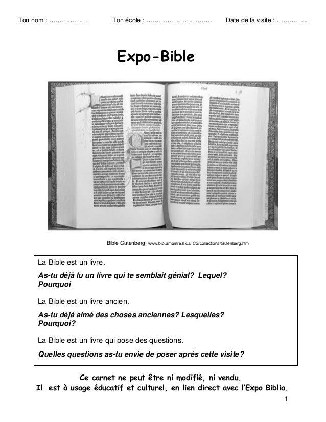 1 Expo-Bible Ce carnet ne peut être ni modifié, ni vendu. Il est à usage éducatif et culturel, en lien direct avec l'Expo ...