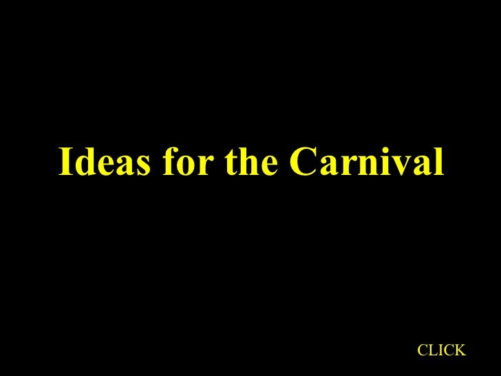 Ideas for the Carnival CLICK