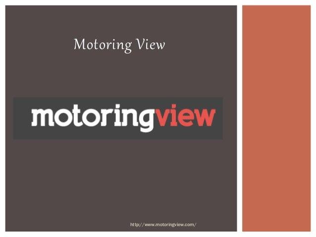 Motoring View http://www.motoringview.com/