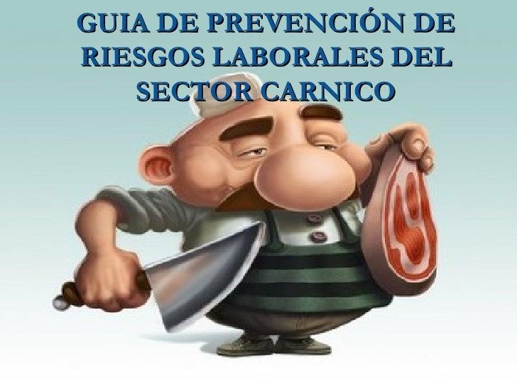 GUIA DE PREVENCIÓN DE RIESGOS LABORALES DEL SECTOR CARNICO