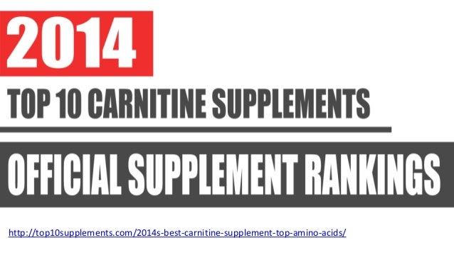 http://top10supplements.com/2014s-best-carnitine-supplement-top-amino-acids/