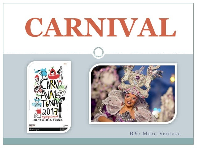 BY: Marc Ventosa CARNIVAL