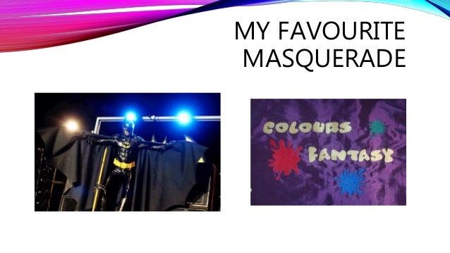 MY FAVOURITE MASQUERADE