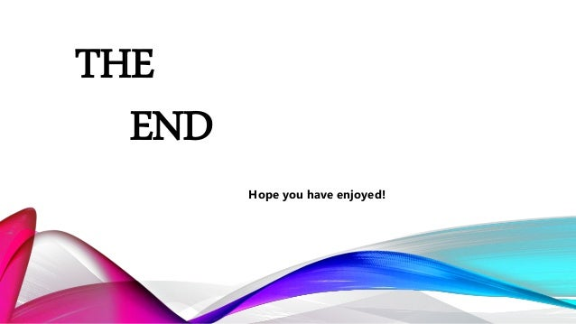 THE END Hope you have enjoyed!
