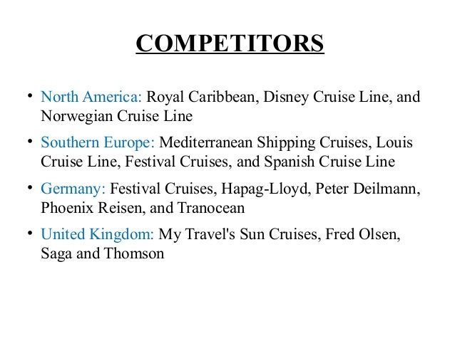 swot analysis of carnival cruise lines Include contemporary and premium cruise businesses (carnival corporation and  201ob) based on  environmental analysis  _  _  0 •  p&o cruises   line and ocean village in the united kingdom aida germany.