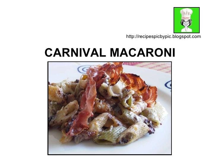 CARNIVAL MACARONI http://recipespicbypic.blogspot.com