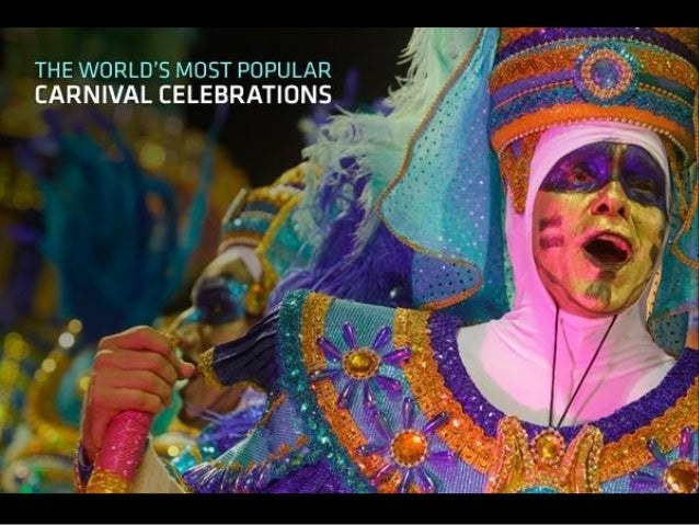 THE CARNIVAL OF RIO DE JANEIRO, BRAZIL                         This is number one carnival in the world – the greatest and...