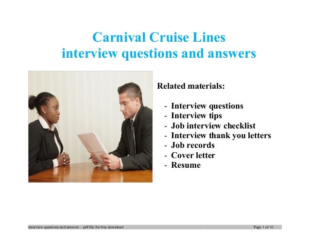 Carnival Cruise Lines Interview Questions And Answers Related Materials:    Interview Questions   Interview Tips ...